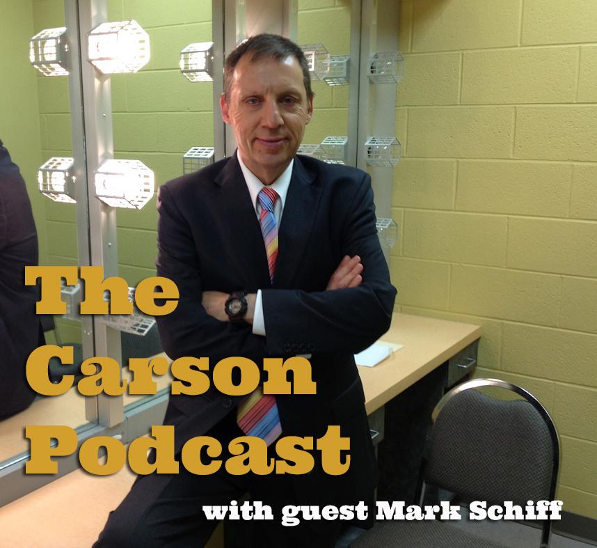 Mark Schiff Carson Podcast