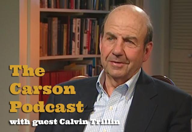 Calvin Trillin Carson Podcast