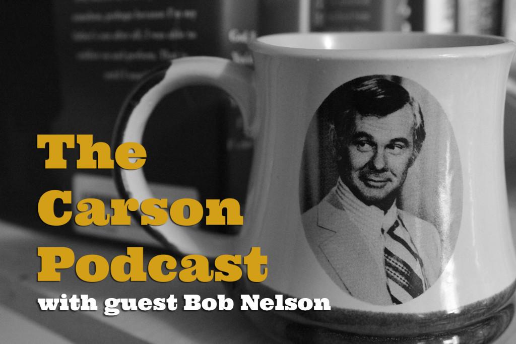 bob nelson carson podcast